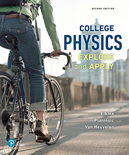 College Physics: Explore and Apply  2018 9780134601823 Front Cover
