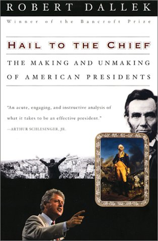 Hail to the Chief The Making and Unmaking of American Presidents  2001 edition cover