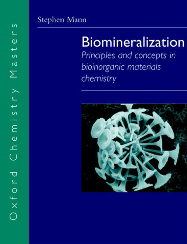 Biomineralization Principles and Concepts in Bioinorganic Materials Chemistry  2001 edition cover