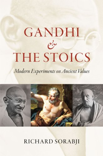 Gandhi and the Stoics Modern Experiments on Ancient Values  2012 9780226768823 Front Cover