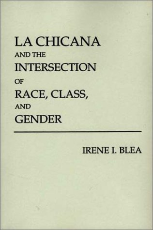 Chicana and the Intersection of Race, Class, and Gender   1992 edition cover