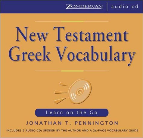 New Testament Greek Vocabulary : Learn on the Go 1st 2001 (Unabridged) edition cover