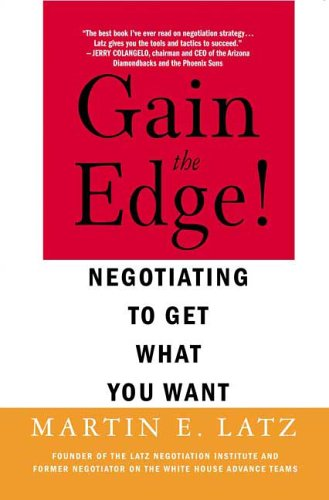 Gain the Edge! Negotiating to Get What You Want  2006 edition cover