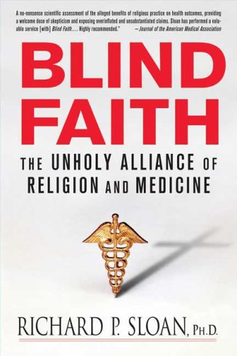 Blind Faith The Unholy Alliance of Religion and Medicine N/A edition cover