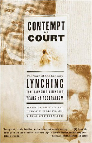 Contempt of Court The Turn-of-the-Century Lynching That Launched a Hundred Years of Federalism  2001 edition cover