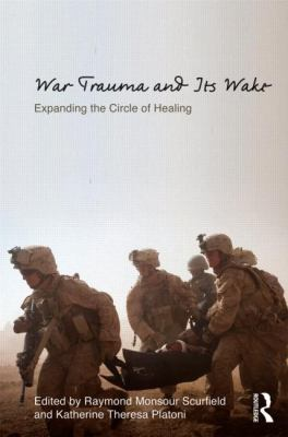 War Trauma and Its Wake Expanding the Circle of Healing  2013 edition cover