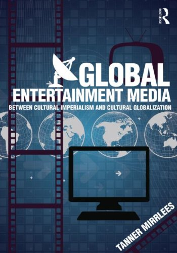 Global Entertainment Media Between Cultural Imperialism and Cultural Globalization  2013 edition cover