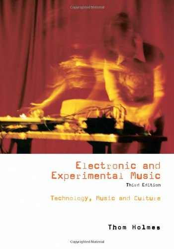 Electronic and Experimental Music Technology, Music, and Culture 3rd 2008 (Revised) edition cover