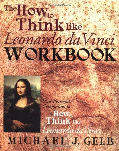 How to Think Like Leonardo Da Vinci Workbook Your Personal Companion to How to Think Like Leonardo Da Vinci  2003 (Workbook) edition cover
