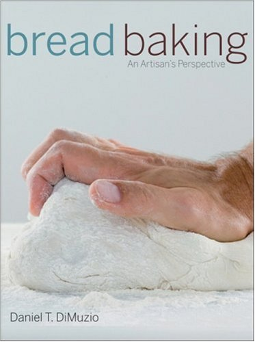 Bread Baking An Artisan's Perspective  2010 edition cover