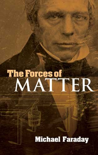 Forces of Matter   2010 9780486474823 Front Cover