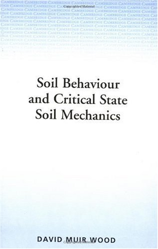 Soil Behaviour and Critical State Soil Mechanics   1990 9780521337823 Front Cover