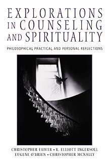 Explorations in Counseling and Spirituality Philosophical, Practical, and Personal Reflections  2001 edition cover