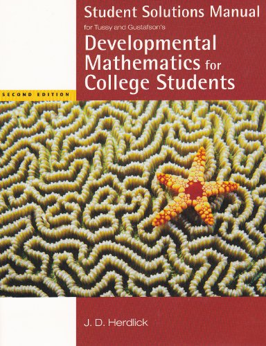 Student Solutions Manual for Tussy/Gustafson's Developmental Mathematics for College Students, 2nd  2nd 2006 9780534997823 Front Cover