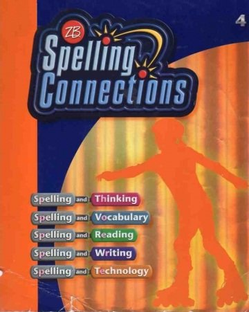 Spelling Connections 2007 : Grade 4  2007 (Student Manual, Study Guide, etc.) 9780736746823 Front Cover