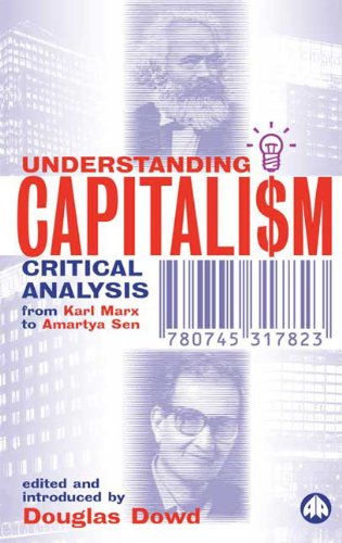 Understanding Capitalism Critical Analysis from Karl Marx to Amartya Sen  2002 9780745317823 Front Cover