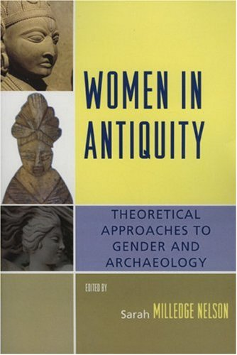 Women in Antiquity Theoretical Approaches to Gender and Archaeology  2007 edition cover