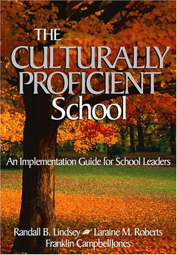 Culturally Proficient School An Implementation Guide for School Leaders  2004 edition cover
