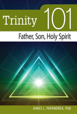 Trinity 101 Father, Son, and Holy Spirit  2012 edition cover