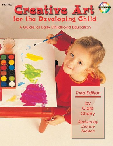 Creative Art for the Developing Child A Teacher's Handbook for Early Childhood Education 3rd 1999 9780768202823 Front Cover