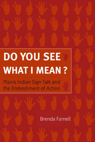 Do You See What I Mean? Plains Indian Sign Talk and the Embodiment of Action  2009 edition cover