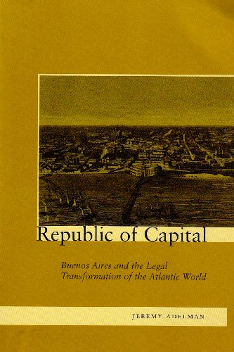 Republic of Capital Buenos Aires and the Legal Transformation of the Atlantic World  1999 edition cover