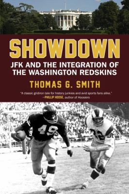 Showdown JFK and the Integration of the Washington Redskins  2012 edition cover