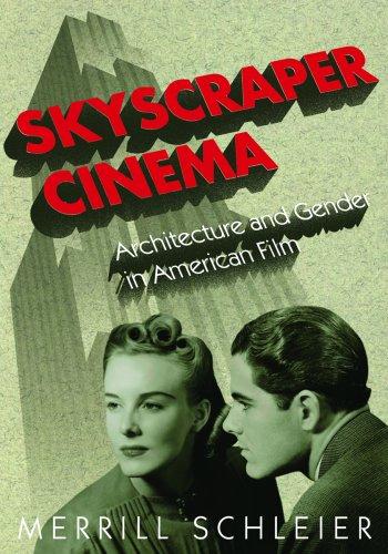 Skyscraper Cinema Architecture and Gender in American Film  2009 edition cover