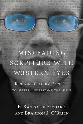 Misreading Scripture with Western Eyes Removing Cultural Blinders to Better Understand the Bible  2012 edition cover
