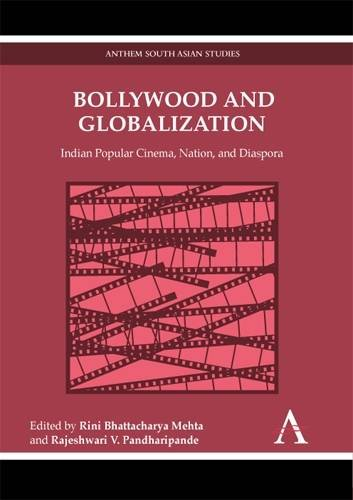 Bollywood and Globalization Indian Popular Cinema, Nation, and Diaspora  2011 9780857287823 Front Cover