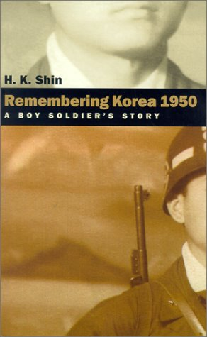 Remembering Korea 1950 A Boy Soldier's Story  2001 edition cover