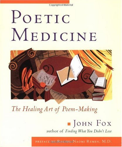 Poetic Medicine The Healing Art of Poem-Making N/A 9780874778823 Front Cover