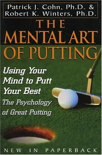 Mental Art of Putting Using Your Mind to Putt Your Best N/A 9780878332823 Front Cover