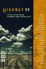 Highway 99 A Literary Journey Through California's Great Central Valley  1999 edition cover