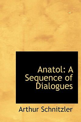 Anatol A Sequence of Dialogues N/A 9781113951823 Front Cover