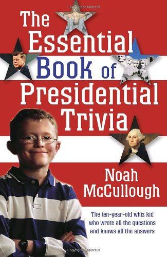 Essential Book of Presidential Trivia   2006 9781400064823 Front Cover