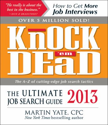 Knock 'Em Dead 2013 The Ultimate Job Search Guide  2012 edition cover