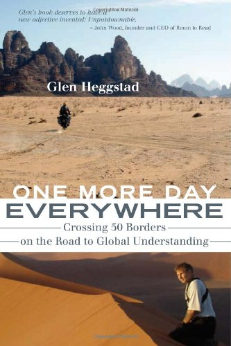 One More Day Everywhere Crossing 50 Borders on the Road to Global Understanding  2009 9781550228823 Front Cover