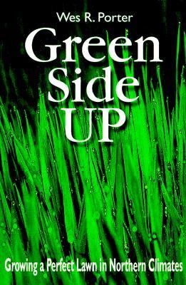 Green Side Up Growing a Perfect Lawn in Canada Revised 9781550413823 Front Cover
