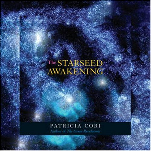 Starseed Awakening : Channeled Meditations from the Sirians N/A 9781556437823 Front Cover