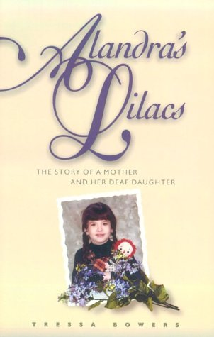Alandra's Lilacs The Story of a Mother and Her Deaf Daughter  1999 edition cover