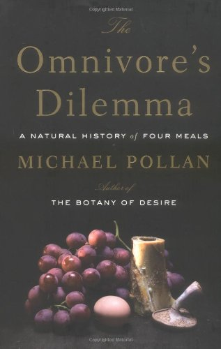 Omnivore's Dilemma A Natural History of Four Meals  2006 edition cover