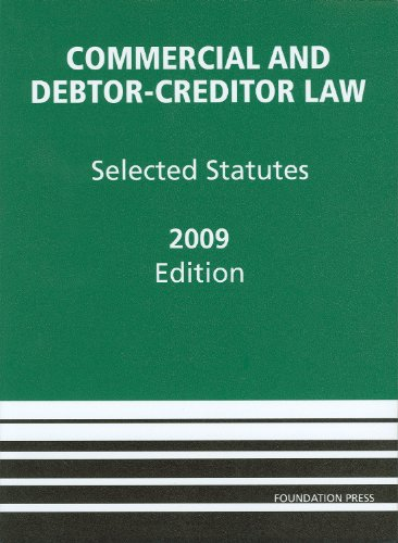 Commercial and Debtor-Creditor Law Selected Statutes, 2009 Edition 2009th 2009 (Revised) edition cover