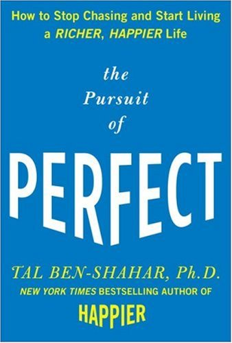 Pursuit of Perfect How to Stop Chasing Perfection and Start Living a Richer, Happier Life  2009 edition cover