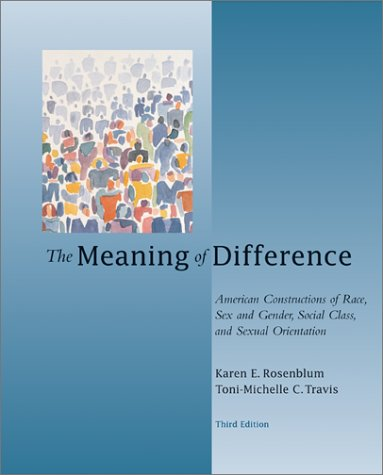Meaning of Difference American Constructions of Race, Sex and Gender, Social Class, and Sexual Orientation 3rd 2003 (Revised) 9780072487824 Front Cover