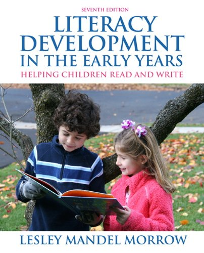 Literacy Development in the Early Years Helping Children Read and Write 7th 2012 (Revised) edition cover