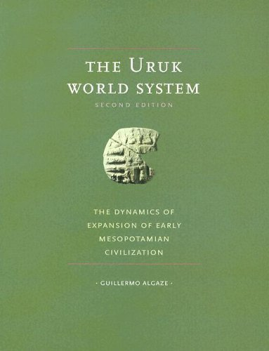 Uruk World System The Dynamics of Expansion of Early Mesopotamian Civilization 2nd 2004 9780226013824 Front Cover