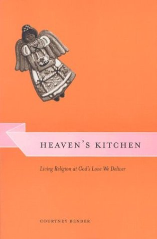 Heaven's Kitchen Living Religion at God's Love We Deliver  2003 edition cover