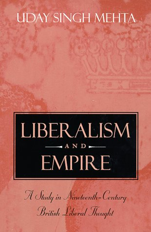 Liberalism and Empire A Study in Nineteenth-Century British Liberal Thought  1999 edition cover