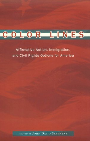 Color Lines Affirmative Action, Immigration, and Civil Rights Options for America  2001 edition cover